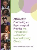 Affirmative Counseling and Psychological Practice With Transgender and Gender Nonconforming Clients (eBook, PDF)
