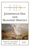 Historical Dictionary of the Jacksonian Era and Manifest Destiny (eBook, ePUB)