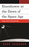 Eisenhower at the Dawn of the Space Age (eBook, ePUB)