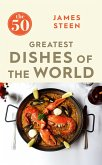 The 50 Greatest Dishes of the World (eBook, ePUB)