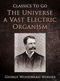 The Universe a Vast Electric Organism (eBook, ePUB)