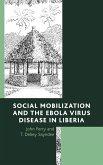 Social Mobilization and the Ebola Virus Disease in Liberia (eBook, ePUB)