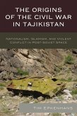 The Origins of the Civil War in Tajikistan (eBook, ePUB)