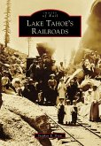 Lake Tahoe's Railroads (eBook, ePUB)