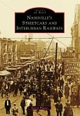 Nashville's Streetcars and Interurban Railways (eBook, ePUB)