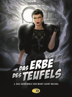 Das Erbe des Teufels - Das Geheimnis von Mont-Saint-Michel - Gastine, Paul; Félix, Jérôme