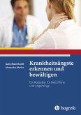 Krankheitsängste erkennen und bewältigen (eBook, ePUB)