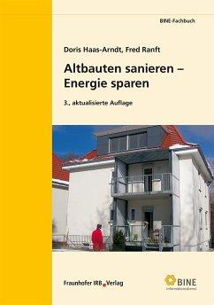Altbauten sanieren - Energie sparen. (eBook, PDF) - Haas-Arndt, Doris; Ranft, Fred