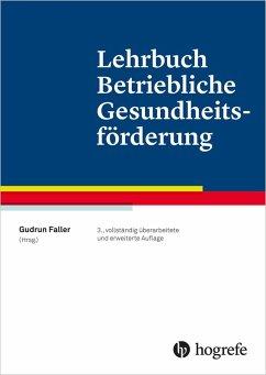 Lehrbuch Betriebliche Gesundheitsförderung (eBook, PDF) - Faller, Gudrun
