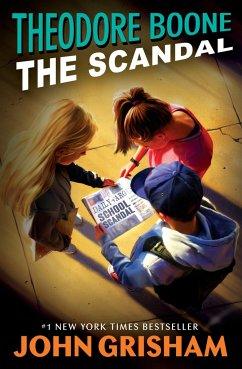 Theodore Boone: The Scandal - Grisham, John
