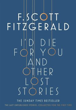 I'd Die for You: And Other Lost Stories (eBook, ePUB) - Fitzgerald, F. Scott