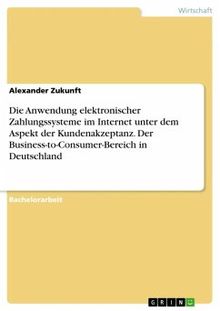 Die Anwendung elektronischer Zahlungssysteme im Internet unter dem Aspekt der Kundenakzeptanz. Der Business-to-Consumer-Bereich in Deutschland (eBook, ePUB)