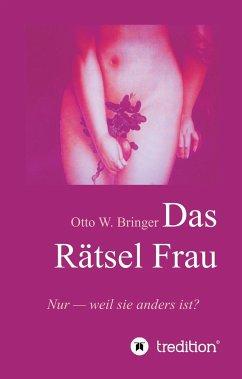 Das Rätsel Frau - Bringer, Otto W.