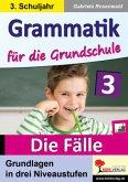 Grammatik für die Grundschule - Die Fälle / Klasse 3