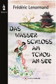 Das Wasserschloss am Tchou-An-See (eBook, PDF)
