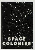 Space Colonies. A Galactic Freeman's Journal