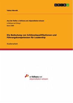 Die Bedeutung von Schlüsselqualifikationen und Führungskompetenzen für Leadership (eBook, ePUB)