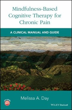 Mindfulness-Based Cognitive Therapy for Chronic Pain: A Clinical Manual and Guide - Day, Melissa A.