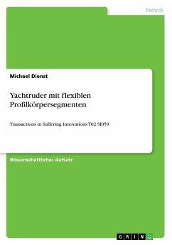 9783668363847 - Dienst, Michael: Yachtruder mit flexiblen Profilkörpersegmenten - Livre
