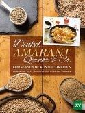 Dinkel, Amarant, Quinoa & Co.