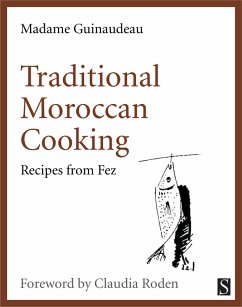 Traditional Moroccan Cooking (eBook, ePUB) - Guinaudeau, Madame
