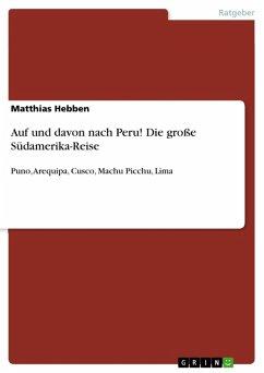 Auf und davon nach Peru! Die große Südamerika-Reise (eBook, ePUB) - Hebben, Matthias