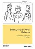 Bienvenue à l'Hôtel Bellevue - Lehrbuch/Arbeitsheft