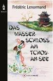 Das Wasserschloss am Tchou-An-See (eBook, ePUB)