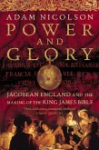 Power and Glory: Jacobean England and the Making of the King James Bible (Text only) (eBook, ePUB)