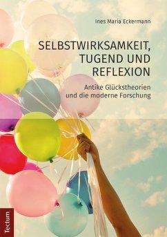Selbstwirksamkeit, Tugend und Reflexion (eBook, PDF) - Eckermann, Ines Maria