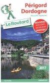 Guide du Routard Périgord, Dordogne 2017