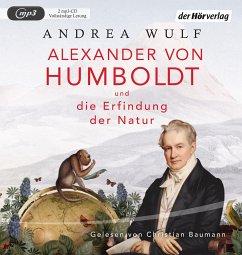 Alexander von Humboldt und die Erfindung der Natur, 2 MP3-CD - Wulf, Andrea