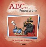 ABC der ... Feuerwehr
