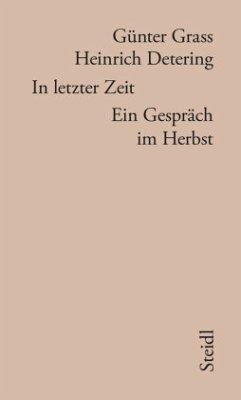 In letzter Zeit - Grass, Günter; Detering, Heinrich