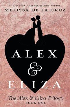 Alex and Eliza: A Love Story: The Alex & Eliza ...