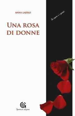 Una rosa di donne. Madri/figlie - Lajolo, Anna