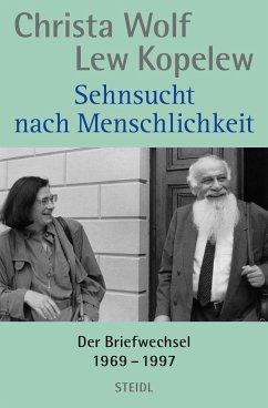 Sehnsucht nach Menschlichkeit - Wolf, Christa; Kopelew, Lew