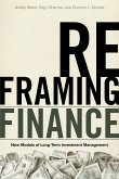 Reframing Finance: New Models of Long-Term Investment Management