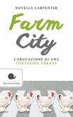 Farm city. L'educazione di una contadina urbana
