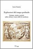 Esploratori del tempo profondo. Scienza, storia e società nella cultura veneta dell'età moderna