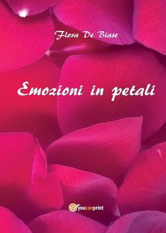 Emozioni in petali - de Biase, Flora