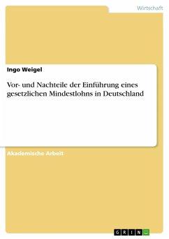 Vor- und Nachteile der Einführung eines gesetzlichen Mindestlohns in Deutschland