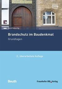 Brandschutz im Baudenkmal. Grundlagen - Geburtig, Gerd