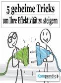 Fünf geheime Tricks, um Ihre Effektivität zu steigern (eBook, ePUB)