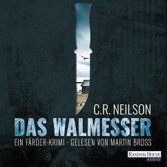 Das Walmesser (MP3-Download) - Neilson, C. R.