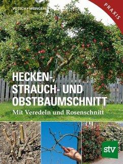 Hecken-, Strauch- und Obstbaumschnitt - Vötsch, Josef; Weingerl, Wolfgang