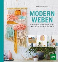 Modern Weben - Moodie, Maryanne