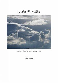 Liebe Familie 10 - Licht und Schatten (eBook, ePUB) - Fischer, Linda
