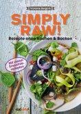 Simply Raw! Rezepte ohne Kochen & Backen (Mängelexemplar)