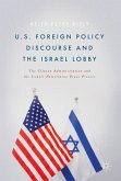US Foreign Policy Discourse and the Israel Lobby